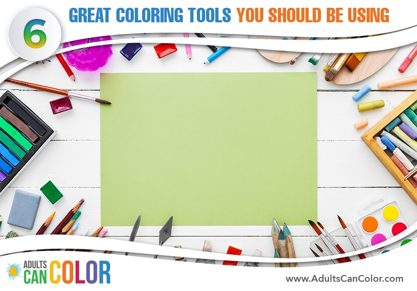 Adults Can Color   6 Great Coloring Tools You Should Be Using